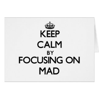Keep Calm by focusing on Mad Stationery Note Card