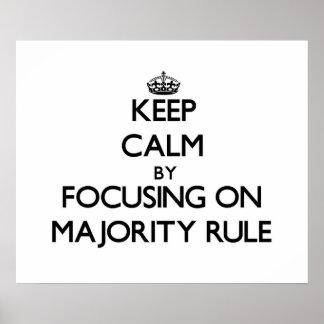 Keep Calm by focusing on Majority Rule Posters