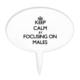 Keep Calm by focusing on Males Cake Pick