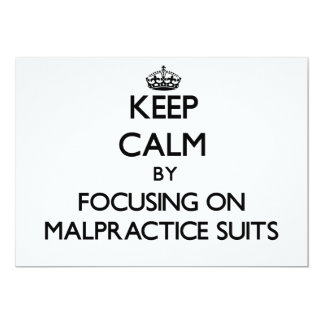 Keep Calm by focusing on Malpractice Suits 5x7 Paper Invitation Card
