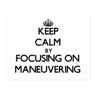Keep Calm by focusing on Maneuvering Postcard