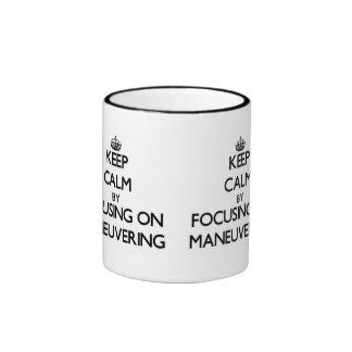 Keep Calm by focusing on Maneuvering Ringer Coffee Mug