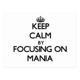 Keep Calm by focusing on Mania Post Card