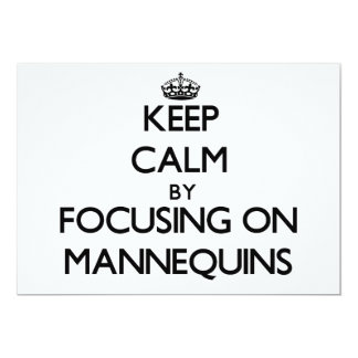 Keep Calm by focusing on Mannequins 5x7 Paper Invitation Card