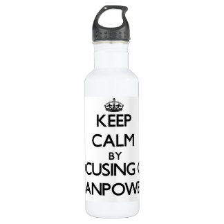 Keep Calm by focusing on Manpower 24oz Water Bottle