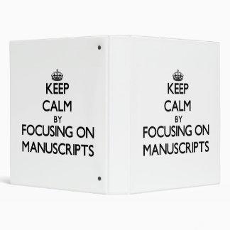 Keep Calm by focusing on Manuscripts Binder