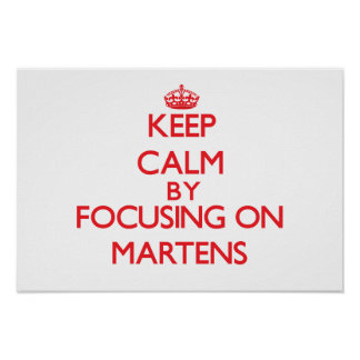 Keep calm by focusing on Martens Poster