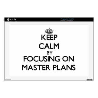Keep Calm by focusing on Master Plans Laptop Skin