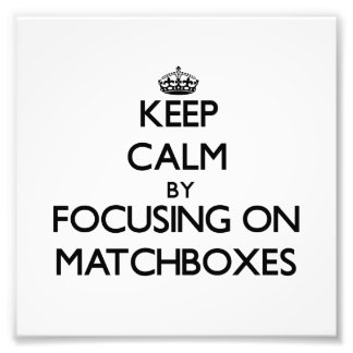 Keep Calm by focusing on Matchboxes Photo Print
