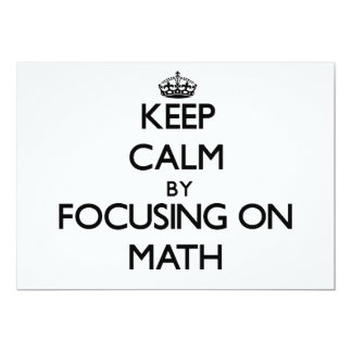 Keep calm by focusing on Math 5x7 Paper Invitation Card