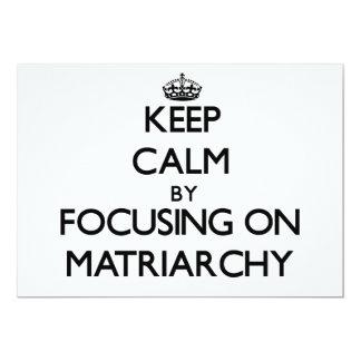 "Keep Calm by focusing on Matriarchy 5"" X 7"" Invitation Card"