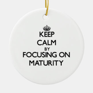 Keep Calm by focusing on Maturity Double-Sided Ceramic Round Christmas Ornament