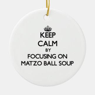 Keep Calm by focusing on Matzo Ball Soup Ornament