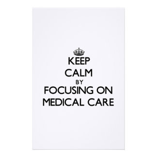 Keep Calm by focusing on Medical Care Personalized Stationery