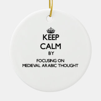 Keep calm by focusing on Medieval Arabic Thought Christmas Tree Ornaments