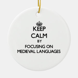 Keep calm by focusing on Medieval Languages Christmas Tree Ornament