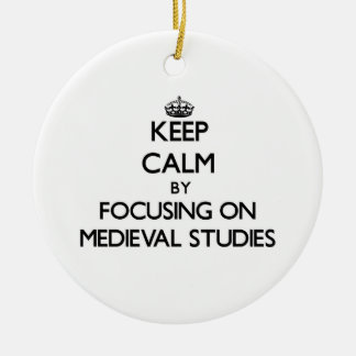 Keep calm by focusing on Medieval Studies Christmas Tree Ornaments