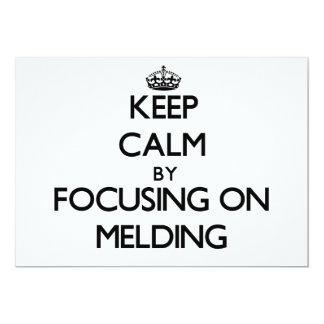 Keep Calm by focusing on Melding 5x7 Paper Invitation Card
