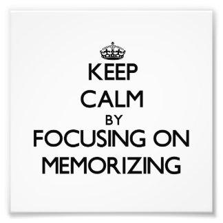 Keep Calm by focusing on Memorizing Photo Print