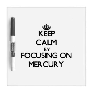 Keep Calm by focusing on Mercury Dry Erase Whiteboards