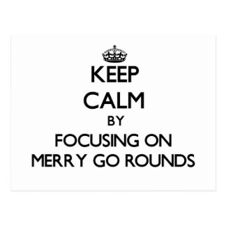 Keep Calm by focusing on Merry Go Rounds Postcard