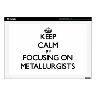"Keep Calm by focusing on Metallurgists 17"" Laptop Skin"