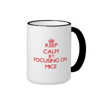 Keep calm by focusing on Mice Coffee Mugs