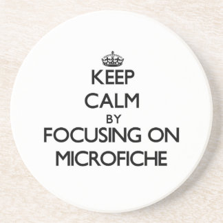 Keep Calm by focusing on Microfiche Drink Coaster