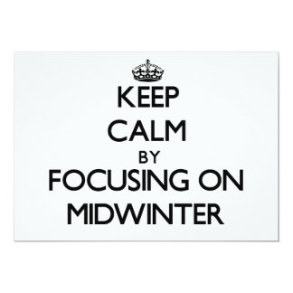 Keep Calm by focusing on Midwinter 5x7 Paper Invitation Card