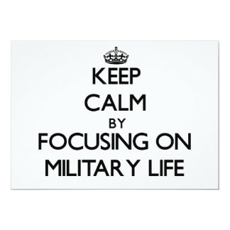 Keep Calm by focusing on Military Life 5x7 Paper Invitation Card