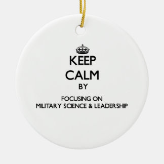 Keep calm by focusing on Military Science & Leader Christmas Tree Ornament