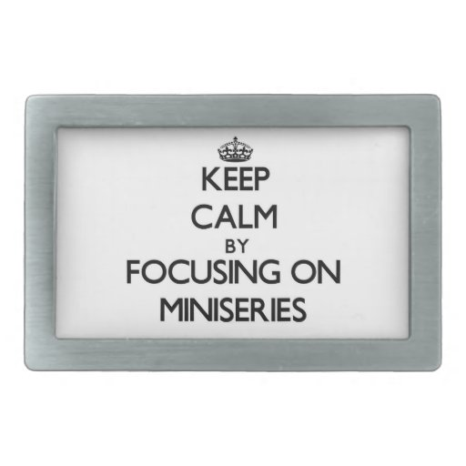 Keep Calm by focusing on Miniseries Belt Buckle