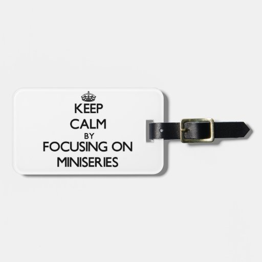 Keep Calm by focusing on Miniseries Travel Bag Tags