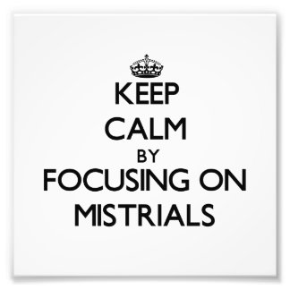 Keep Calm by focusing on Mistrials Photo
