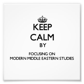 Keep calm by focusing on Modern Middle Eastern Stu Photographic Print