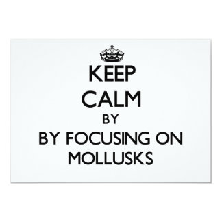 Keep calm by focusing on Mollusks Custom Invite