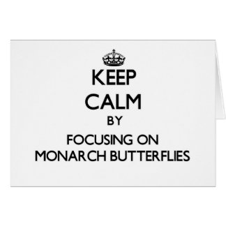 Keep Calm by focusing on Monarch Butterflies Stationery Note Card