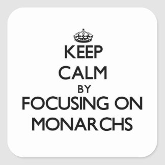 Keep Calm by focusing on Monarchs Stickers