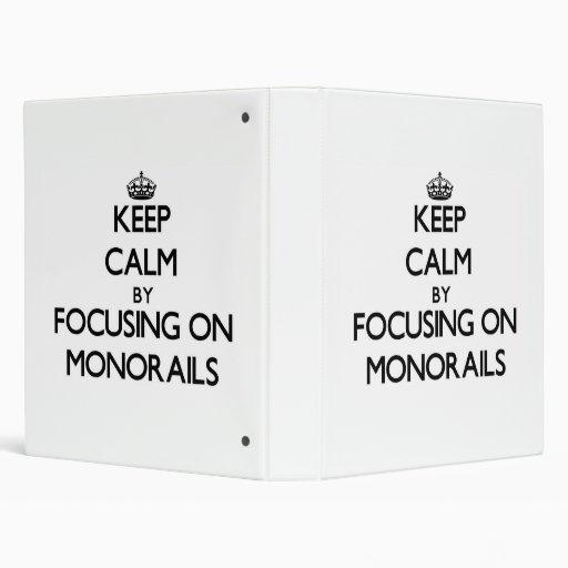 Keep Calm by focusing on Monorails Vinyl Binder