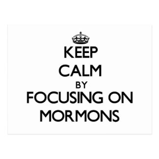 Keep Calm by focusing on Mormons Post Card