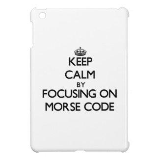 Keep Calm by focusing on Morse Code iPad Mini Cover