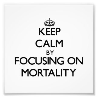 Keep Calm by focusing on Mortality Photo