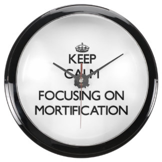 Keep Calm by focusing on Mortification Fish Tank Clock