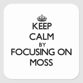Keep Calm by focusing on Moss Square Sticker