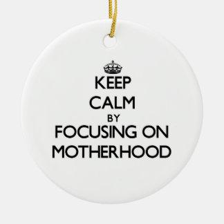 Keep Calm by focusing on Motherhood Christmas Ornament
