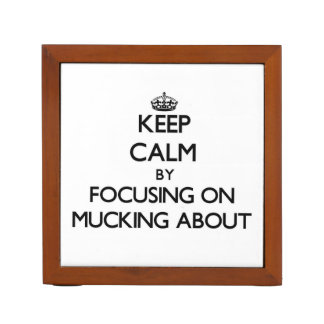 Keep Calm by focusing on Mucking About Pencil Holder