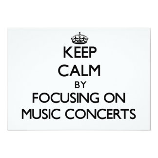 Keep Calm by focusing on Music Concerts 5x7 Paper Invitation Card
