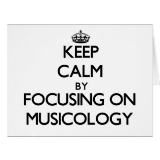 Keep calm by focusing on Musicology Large Greeting Card