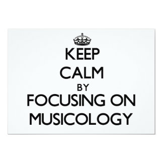 Keep calm by focusing on Musicology 5x7 Paper Invitation Card