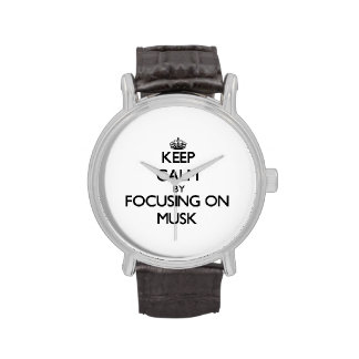 Keep Calm by focusing on Musk Wristwatch